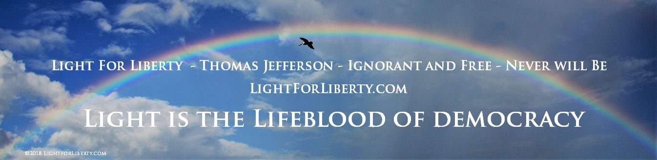 Light for Liberty …Thomas Jefferson … Ignorant and Free Never Will Be